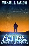 Future Discovered - By Michael J. Farlow